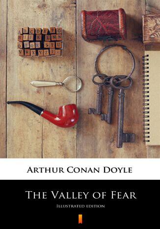 Okładka książki/ebooka The Valley of Fear. Illustrated Edition