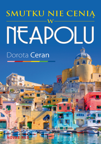 Okładka książki/ebooka Smutku nie cenią w Neapolu