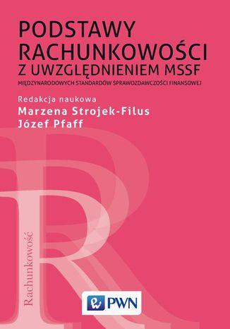 Okładka książki/ebooka Podstawy rachunkowości z uwzględnieniem MSSF. Międzynarodowych Standardów Sprawozdawczości Finansowej
