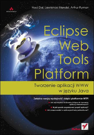 Okładka książki/ebooka Eclipse Web Tools Platform. Tworzenie aplikacji WWW w języku Java