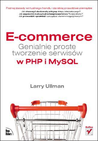 Okładka książki/ebooka E-commerce. Genialnie proste tworzenie serwisów w PHP i MySQL