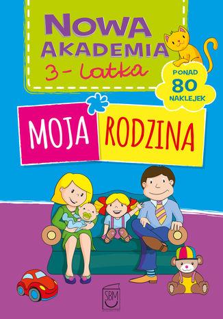 Okładka książki/ebooka Nowa akademia 3-l Moja rodzina