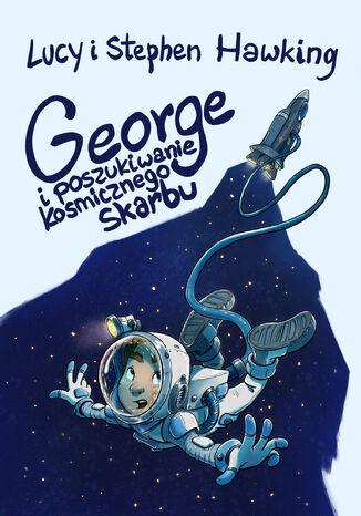 Okładka książki/ebooka George i poszukiwanie kosmicznego skarbu