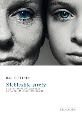 Okładka książki/ebooka Niebieskie strefy. 9 lekcji długowieczności od ludzi żyjących najdłużej