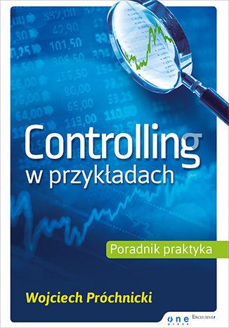 Okładka książki/ebooka Controlling w przykładach. Poradnik praktyka
