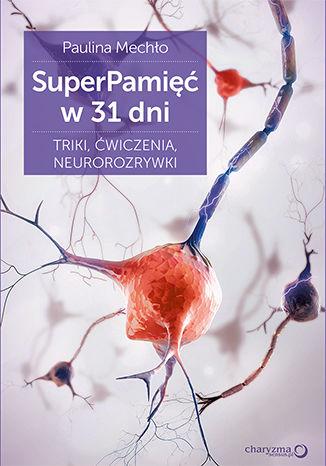 Okładka książki/ebooka SuperPamięć w 31 dni. Triki, ćwiczenia, neurorozrywki