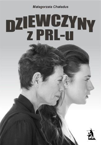 Okładka książki/ebooka Dziewczyny z PRL-u