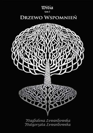 Okładka książki/ebooka Witia. Tom 1. Drzewo wspomnień