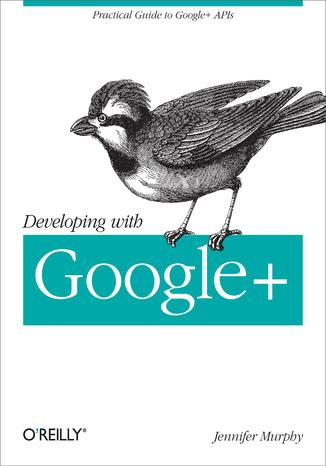 Okładka książki/ebooka Developing with Google+