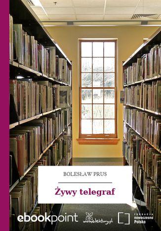 Okładka książki/ebooka Żywy telegraf
