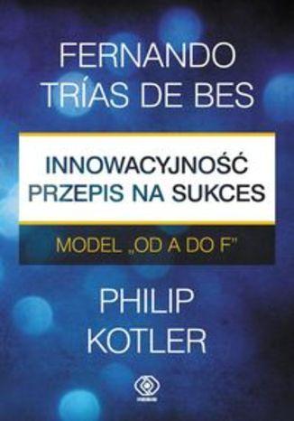 Okładka książki/ebooka Innowacyjność przepis na sukces. Model