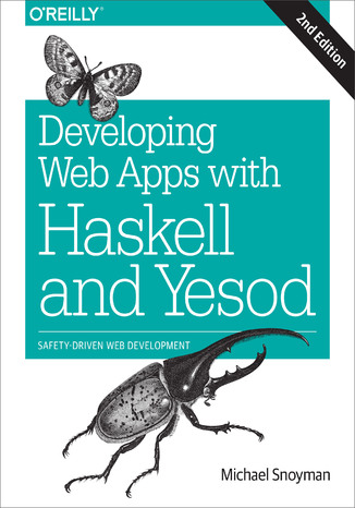 Okładka książki/ebooka Developing Web Apps with Haskell and Yesod. Safety-Driven Web Development. 2nd Edition