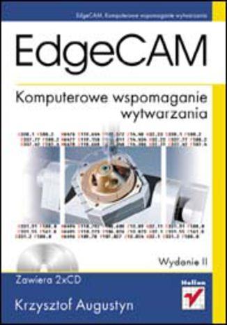 Okładka książki/ebooka EdgeCAM. Komputerowe wspomaganie wytwarzania. Wydanie II