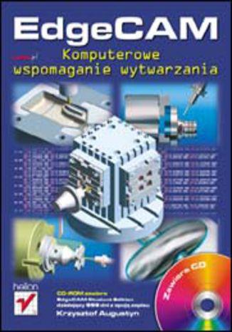 Okładka książki EdgeCAM. Komputerowe wspomaganie wytwarzania