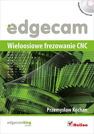 Okładka książki Edgecam. Wieloosiowe frezowanie CNC