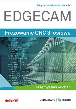 Okładka książki Edgecam. Frezowanie CNC 3-osiowe