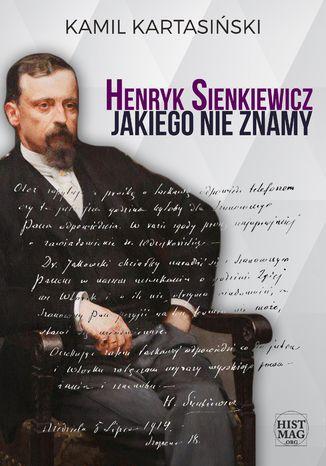 Okładka książki/ebooka Henryk Sienkiewicz jakiego nie znamy