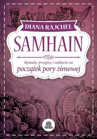 Okładka książki/ebooka Samhain. Rytuały, przepisy i zaklęcia na początek pory zimowej