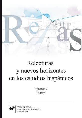 Okładka książki/ebooka Relecturas y nuevos horizontes en los estudios hispánicos. Vol. 2: Teatro