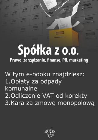 Okładka książki/ebooka Spółka z o.o. Prawo, zarządzanie, finanse, PR, marketing, wydanie sierpień 2014 r