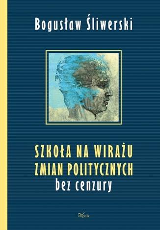 Okładka książki/ebooka Szkoła na wirażu zmian politycznych