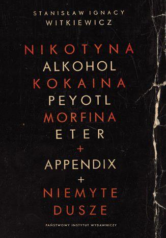 Okładka książki/ebooka Nikotyna, alkohol, kokaina. Niemyte dusze