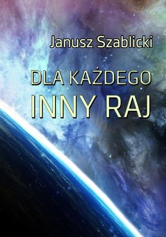 Okładka książki/ebooka Dla każdego inny raj