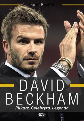 Okładka książki/ebooka David Beckham. Piłkarz. Celebryta. Legenda