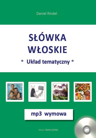 Okładka książki/ebooka Słówka włoskie-układ tematyczny + mp3 wymowa