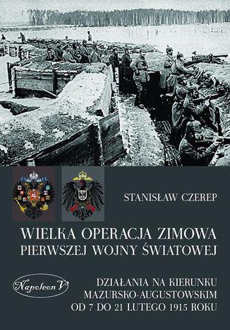 Okładka książki/ebooka Wielka operacja zimowa pierwszej wojny światowej
