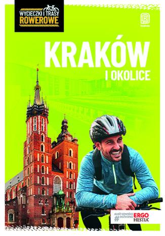 Okładka książki/ebooka Kraków i okolice. Wycieczki i trasy rowerowe. Wydanie 2