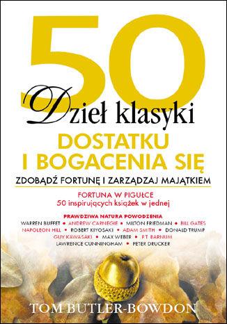 Okładka książki 50 dzieł klasyki dostatku i bogacenia się. Zdobądź fortunę i zarządzaj majątkiem