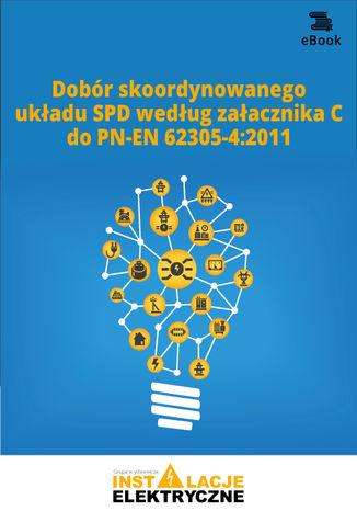 Okładka książki/ebooka Dobór skoordynowanego układu SPD według załącznika C do PN-EN 62305-42011