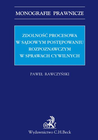 Okładka książki/ebooka Zdolność procesowa w sądowym postępowaniu rozpoznawczym w sprawach cywilnych