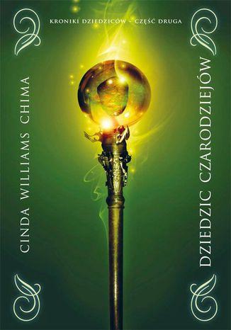 Okładka książki/ebooka Dziedzic czarodziejów. Tom II Kroniki dziedziców
