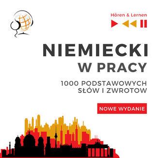 Okładka książki/ebooka Niemiecki w pracy 1000 podstawowych słów i zwrotów - Nowe wydanie