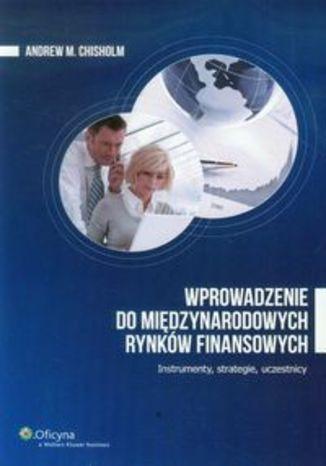 Okładka książki/ebooka Wprowadzenie do międzynarodowych rynków finansowych