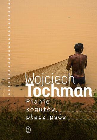 Okładka książki/ebooka Pianie kogutów, płacz psów