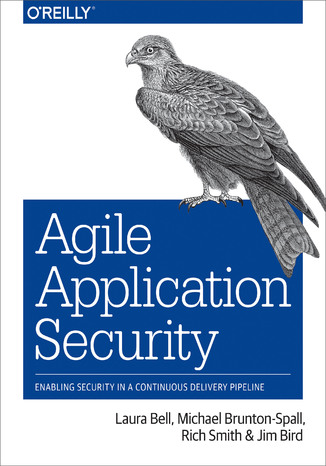 Okładka książki Agile Application Security. Enabling Security in a Continuous Delivery Pipeline