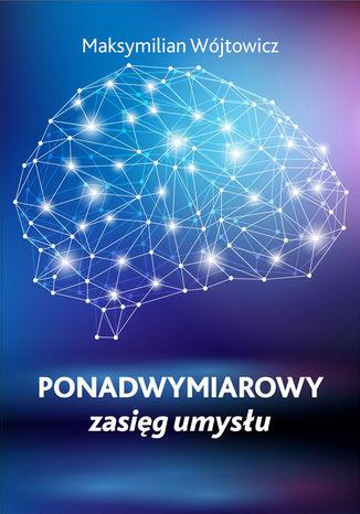Okładka książki/ebooka Ponadwymiarowy zasięg umysłu