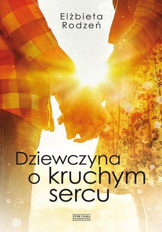 Okładka książki/ebooka Dziewczyna o kruchym sercu
