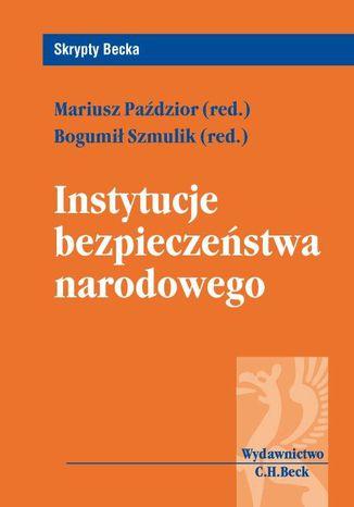 Okładka książki/ebooka Instytucje bezpieczeństwa narodowego