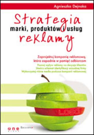 Okładka książki/ebooka Strategia reklamy marki, produktów i usług