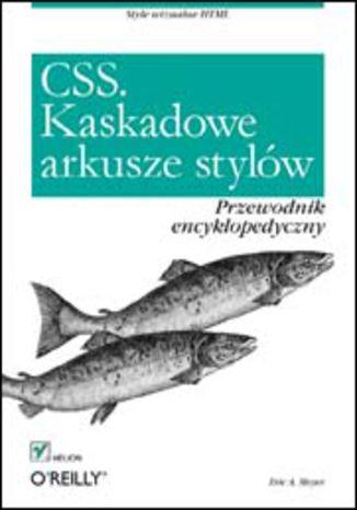 Okładka książki CSS. Kaskadowe arkusze stylów. Przewodnik encyklopedyczny