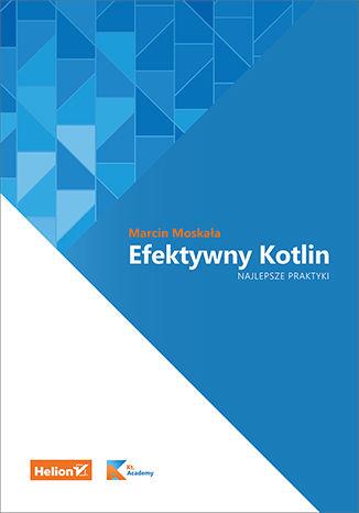 Okładka książki/ebooka Efektywny Kotlin. Najlepsze praktyki