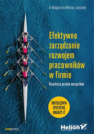 Okładka książki Efektywne zarządzanie rozwojem pracowników w firmie. Rezultaty przede wszystkim