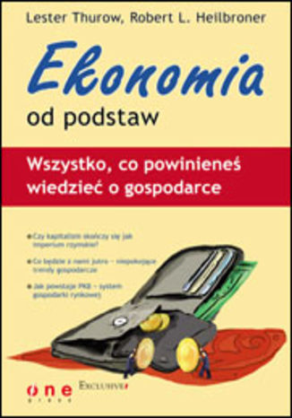 Ekonomia od podstaw. Wszystko, co powinieneś wiedzieć o gospodarce