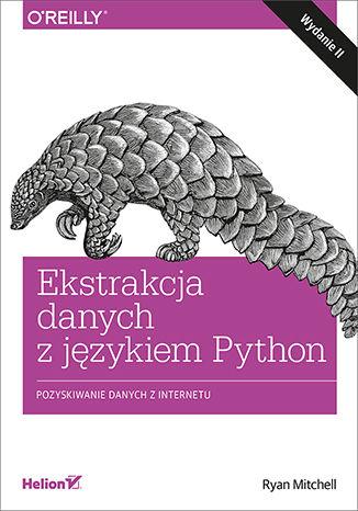 Okładka książki/ebooka Ekstrakcja danych z językiem Python. Pozyskiwanie danych z internetu. Wydanie II