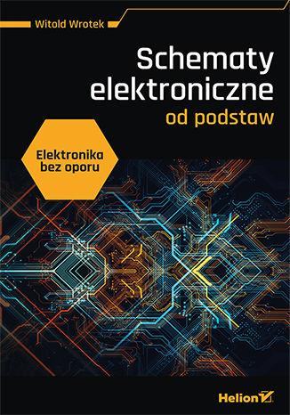 Okładka książki/ebooka Elektronika bez oporu. Schematy elektroniczne od podstaw