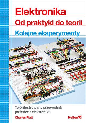 Okładka książki/ebooka Elektronika. Od praktyki do teorii. Kolejne eksperymenty